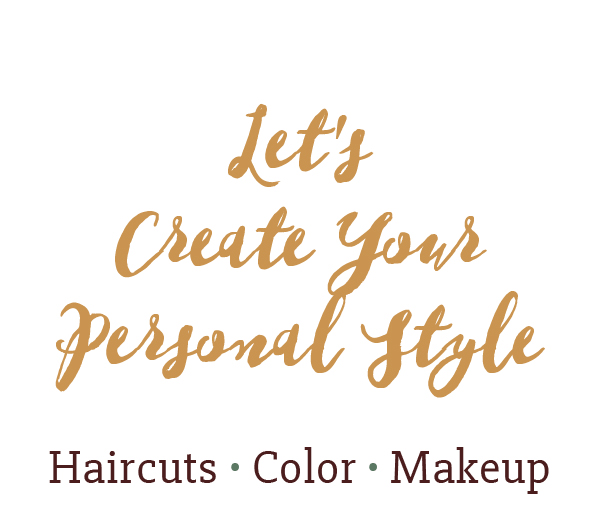 Let's Create Your Personal Style // Haircuts • Color • Makeup